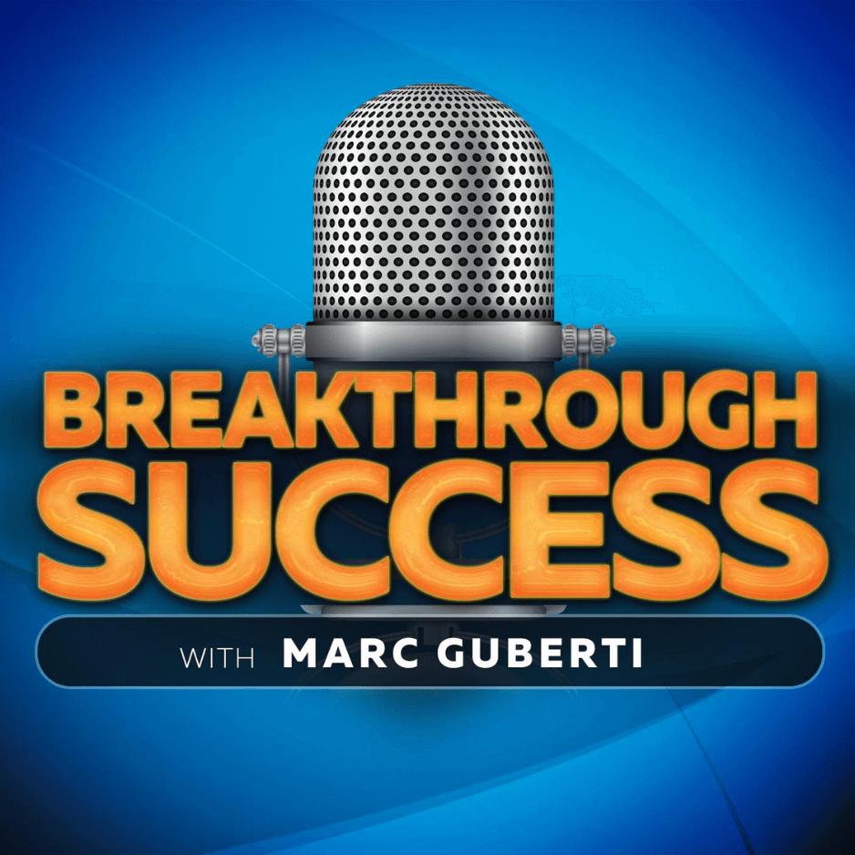 Breakthrough Success with Marc Guberti